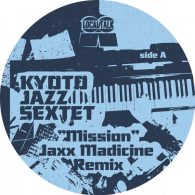 Kyoto Jazz Sextet - Mission (Jaxx Madicine Remix) [Local Talk]