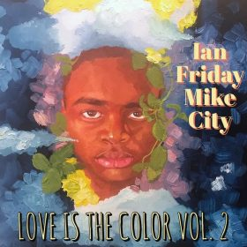 Mike City, Ian Friday - Love Is The Color Vol. 2 [Global Soul Music]