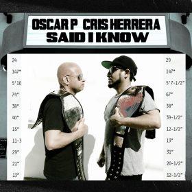Oscar P, Cris Herrera - Said I Know (Part 1) [Open Bar Music]