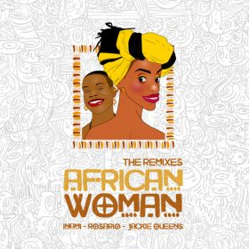 Rosario & Inami feat. Jackie Queens - African Woman (The Remixes) [Seres Producoes]