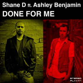 Shane D, Ashley Benjamin - Done For Me [Stereo Flava Records]