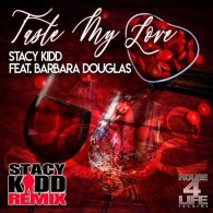 Stacy Kidd, Barbara Douglas - Taste My Love [House 4 Life]