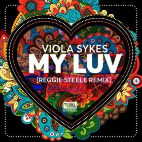 Viola Sykes - My Luv (Reggie Steele Remix) [Makin Moves]