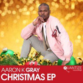 Aaron K Gray - Christmas EP [Quantize Recordings]