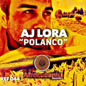 Aj Lora - Polanco [Afrocubania Records]