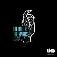 Alpha K - The Call of the Spirits [Uno Mas Digital Recordings]