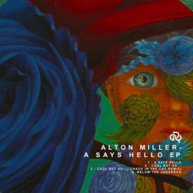 Alton Miller - A Says Hello EP [Release Sustain]