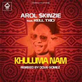 Arol $kinzie, Kell Txio - Khuluma Nam [Merecumbe Recordings]