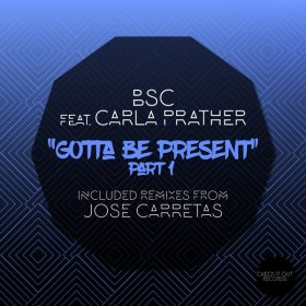 BSC, Carla Prather - Gotta Be Present [Check It Out Records]