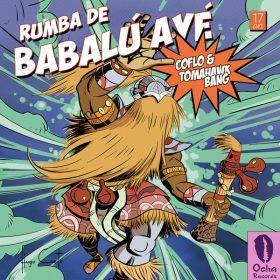 Coflo & Tomahawk Bang - Rumba De Babalu Aye [Ocha Records]