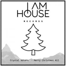 Crystal Waters - Merry Christmas All [I AM HOUSE Records]