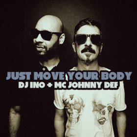 DJ Ino, MC Johnny Def - Just Move Your Body [Azucar Distribution]