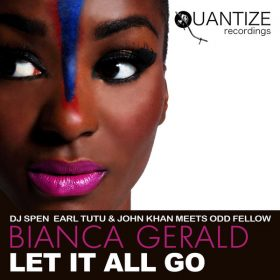 DJ Spen, Earl Tutu, John Khan - Let It All Go [Quantize Recordings]