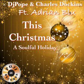 DjPope & Charles Dockins - This Christmas (Alternate Mix) [POJI Records]