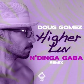 Doug Gomez - Higher Luv [Merecumbe Recordings]