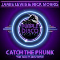 Jamie Lewis & Nick Morris - Catch The Phunk [Purple Disco Records]