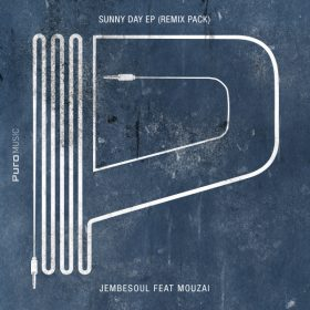Jembesoul - Sunny Day EP (Remix Pack) [Puro Music]