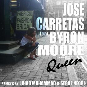 Jose Carretas feat. Byron Moore - Queen [Son Liva Music]