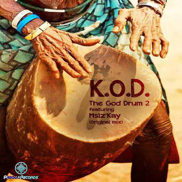 K.O.D, Msiz'kay - The GOD Drum 2 [Pasqua Records]
