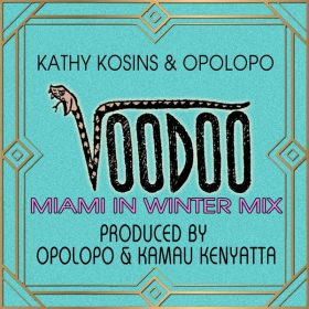 Kathy Kosins & Opolopo - Voodoo [Maristar Records]