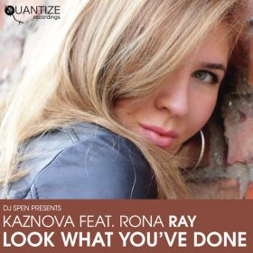 Kaznova, Rona Ray - Look What You've Done [Quantize Recordings]