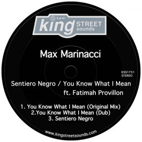 Max Marinacci feat. Fatimah Provillon - Sentiero Negro - You Know What I Mean [King Street]
