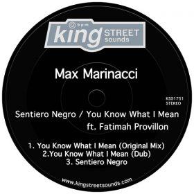 Max Marinacci feat. Fatimah Provillon - Sentiero Negro - You Know What I Mean [King Street]