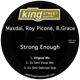 Maxdal, Roy Picone & B.Grace - Strong Enough [King Street Sounds]