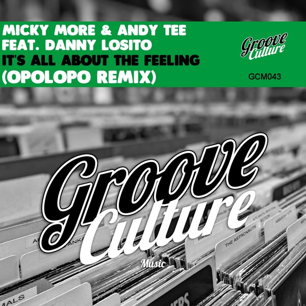 Micky More, Andy Tee - It's All About The Feeling (OPOLOPO Remix) [Groove Culture]
