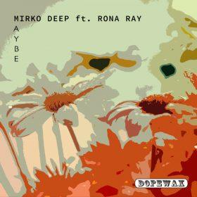 Mirko Deep, Mona Ray - Maybe [Dopewax]