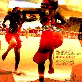 Mr.Eclectic, George Lesley - Mystic Chant (Mark Francis Edit) [Pasqua Records]