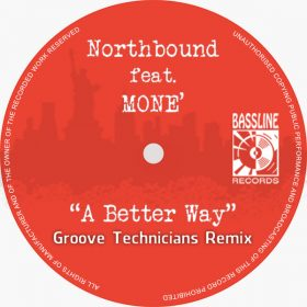 Northbound feat. Mone -A Better Way (Groove Technicians Remixes) [Bassline Records]