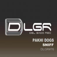 Pakhi Dogs - Sniff [Del Gado Rec]