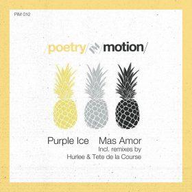 Purple Ice - Más Amor [Poetry in Motion]
