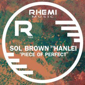 Sol Brown, Hanlei - Piece Of Perfect [Rhemi Music]