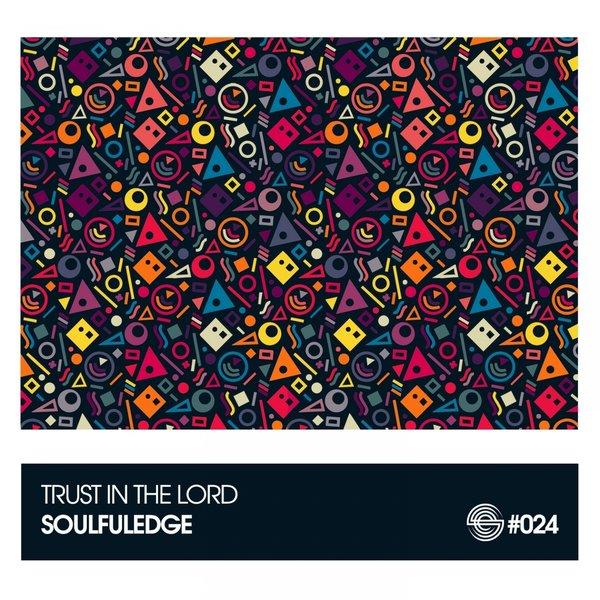Soulfuledge - Trust in the Lord [Soulfuledge Recordings]