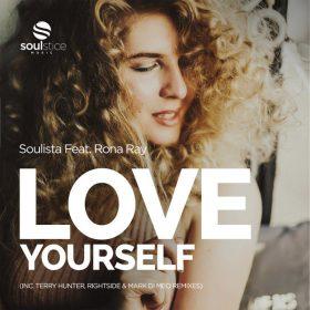 Soulista, Rona Ray - Love Yourself (inc. Terry Hunter, Rightside & Mark Di Meo Remixes)