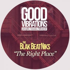 The Blak Beatniks - The Right Place [Good Vibrations Music]