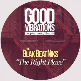 The Blak Beatniks - The Right Place [Good Vibrations Music]