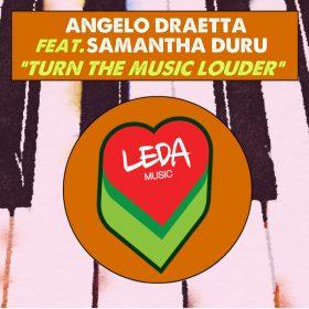 Angelo Draetta, Samantha Duru - Turn The Music Louder [Leda Music]