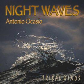 Antonio Ocasio - Night Waves [Tribal Winds]