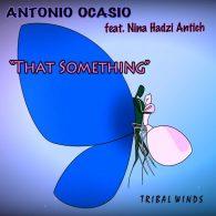Antonio Ocasio - That Something [Tribal Winds]
