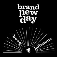 Bosq & Laflamme - Brand New Day [The Whiskey Barons]
