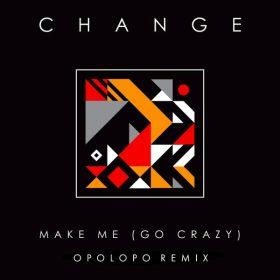 Change - Make Me (Go Crazy) (OPOLOPO Remix) [Nova 017 Ltd]