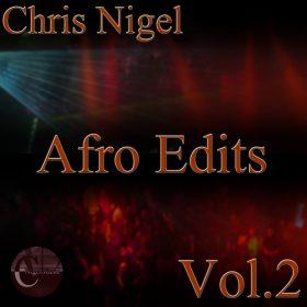 Chris Nigel - Afro Edits Vol.2 [Chris Nigel]