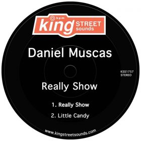 Daniel Muscas - Really Show [King Street Sounds]