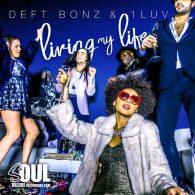 Deft Bonz, 1Luv - Living My Life [Soul Deluxe]