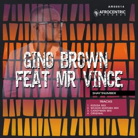 GINO BROWN, Mr Vince - Shay'iNumber [Afrocentric Records]
