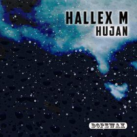 Hallex M - Hujan [Dopewax]