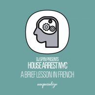 House Arrest NYC, DJ Spen - A Brief Lesson In French [unquantize]